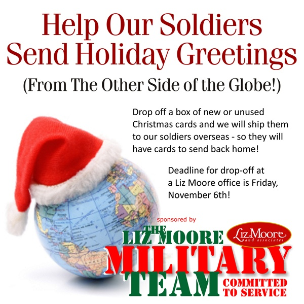 Help our soldiers send holiday greetings you can help by bringing boxes of new christmas cards to one of our liz moore offices by november 6th for more information email us at pcslizmoore or m4hsunfo